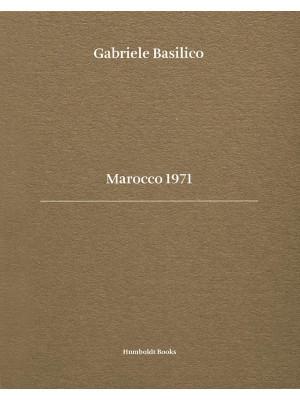 Gabriele Basilico. Marocco 1971. Ediz. bilingue