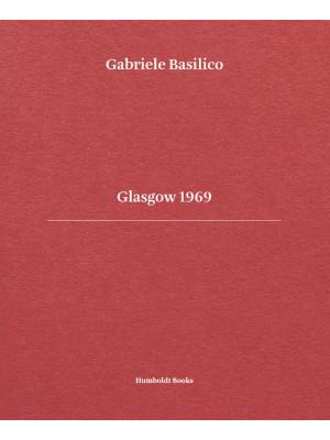 Glasgow 1969. Ediz. italiana e inglese