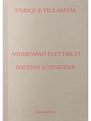 Marienbad Elettrico-Bastian Schneider. Ediz. italiana