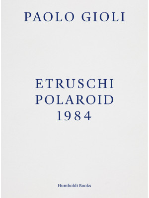 Etruschi. Polaroid 1984