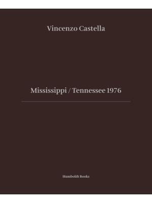 Mississipi Tennessee 1976. Ediz. illustrata