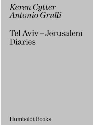Tel Aviv-Jerusalem diaries