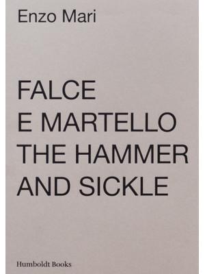 Falce e martello-The hammer and the sickle. Ediz. illustrata