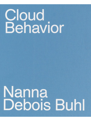 Cloud behavior. Ediz. illustrata