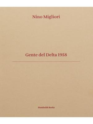 Gente del Delta 1958. Ediz. italiana e inglese