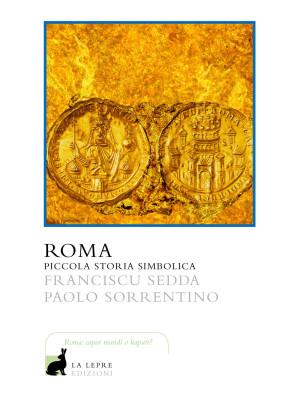 Roma. Piccola storia simbolica