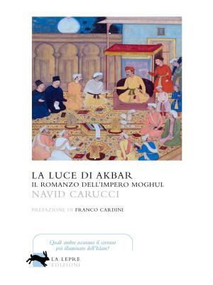 La luce di Akbar. Il romanzo dell'impero Moghul
