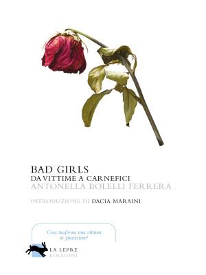 Bad girls. Da vittime a carnefici