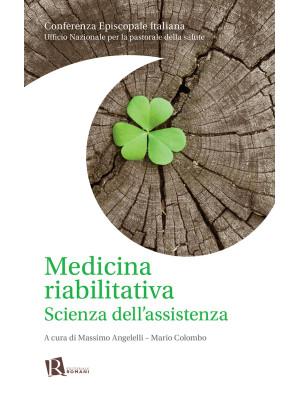 Medicina riabilitativa. Scienza dell'assistenza. Nuova ediz.