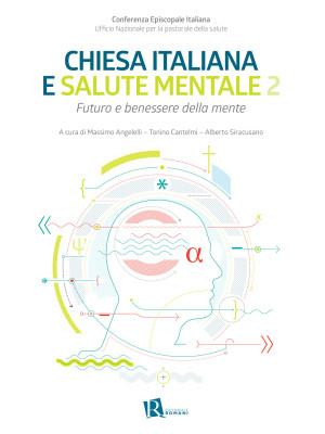 Chiesa italiana e salute mentale. Vol. 2: Futuro e benessere della mente