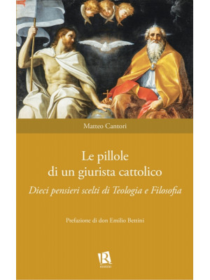 Le pillole di un giurista cattolico. Dieci pensieri scelti di teologia e filosofia