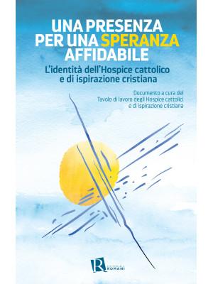 Una presenza per una speranza affidabile. L'identità dell'Hospice cattolico e di ispirazione cristiana