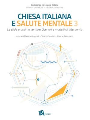 Chiesa italiana e salute mentale. Vol. 3: Le sfide prossime venture. Scenari e modelli di intervento