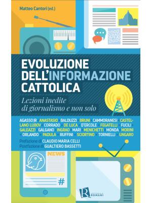 Evoluzione dell'informazione cattolica. Lezioni inedite di giornalismo e non solo