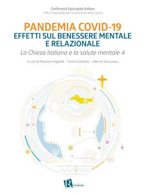 Chiesa italiana e salute mentale. Vol. 4: Pandemia Covid-19 effetti sul benessere mentale e relazionale