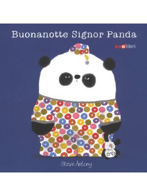Buonanotte signor Panda. Ediz. a colori