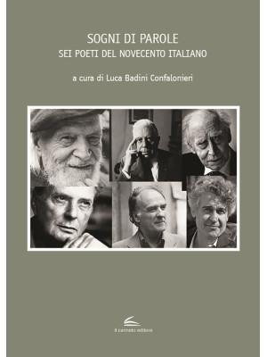 Sogni di parole. Sei poeti del Novecento italiano