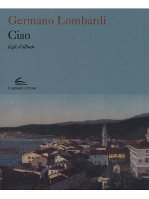 Ciao. Fogli d'album. Ediz. illustrata