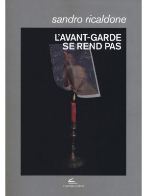 L'avant-garde se rend pas. Lettrismo, Bauhaus immaginista, Internazionale situazionista, Fluxus