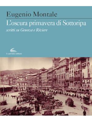 L'oscura primavera di Sottoripa. Scritti su Genova e Riviere