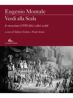 Verdi alla Scala. Le recensioni (1955-66) e altri scritti