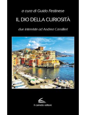 Il dio della curiosità. Due interviste ad Andrea Camilleri