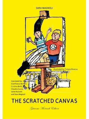 La tela graffiata-The scratched canvas. Ediz. bilingue