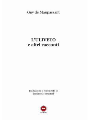 L'uliveto e altri racconti. Ediz. francese e italiana