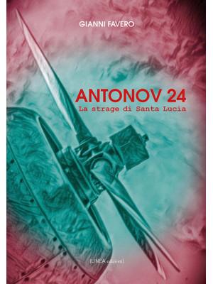 Antonov 24. La strage di Santa Lucia