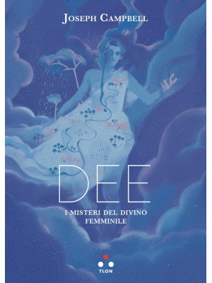 Dee. I misteri del divino femminile