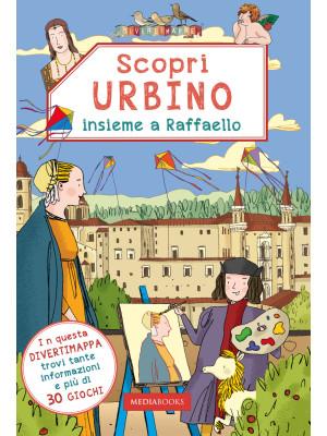 Scopri Urbino insieme a Raffaello
