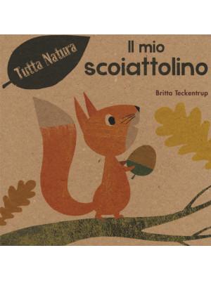 Il mio scoiattolino. Ediz. illustrata