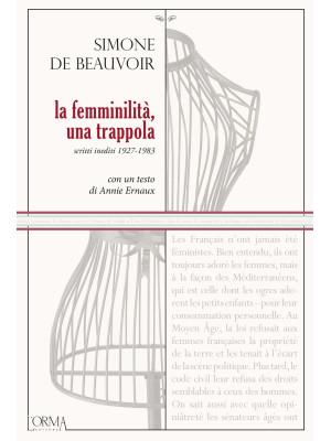 La femminilità, una trappola. Scritti inediti 1927-1983