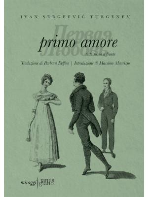 Primo amore. Testo russo a fronte. Ediz. bilingue