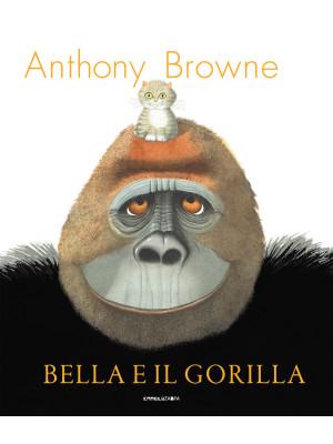 Bella e il gorilla. Ediz. a colori