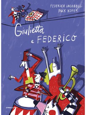 Giulietta e Federico. Ediz. a colori