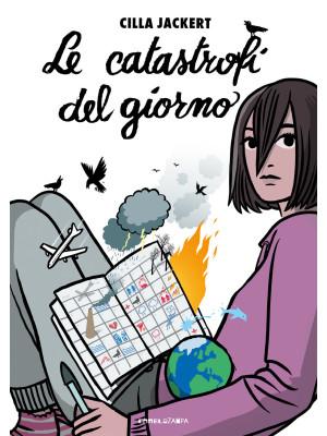 Le catastrofi del giorno. Ediz. ad alta leggibilità