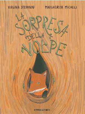 La sorpresa della volpe. Ediz. a colori