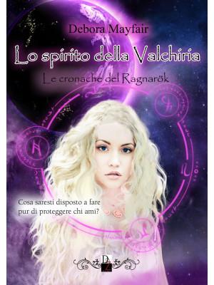 Lo spirito della valchiria. Le cronache di Ragnarök. Vol. 2