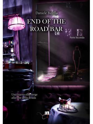 End of the road bar. Ediz. italiana. Vol. 2