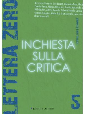 Lettera zero. Vol. 5: Inchiesta sulla critica