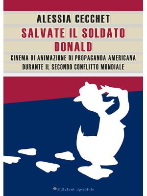 Salvate il soldato Donald. Cinema di animazione di propaganda americana durante il Secondo Conflitto Mondiale