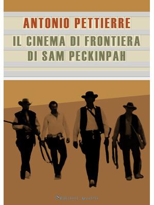 Il cinema di frontiera di Sam Peckinpah