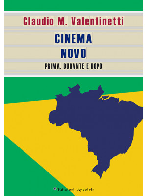 Cinema Novo. Prima, durante e dopo