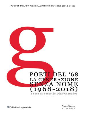Poeti del '68. La generazione senza nome (1968-2018)