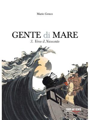 Gente di mare. Vol. 3: Verso il Novecento