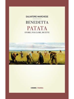 Benedetta patata. Storia, folclore, ricette