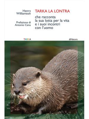 Tarka la lontra che racconta la sua lotta per la vita e i suoi incontri con l'uomo