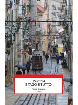 Lisbona e Tago e tutto