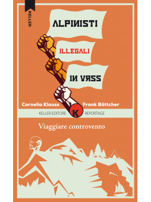 Viaggiare controvento. Alpinisti illegali in URSS. Vol. 2